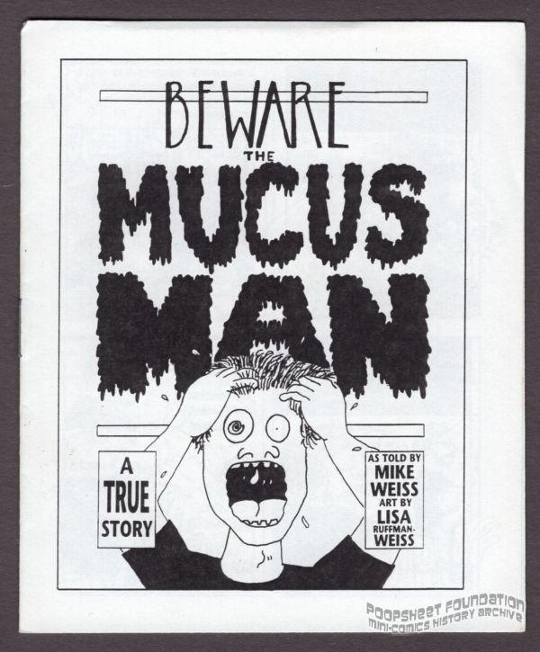 Beware the Mucus Man