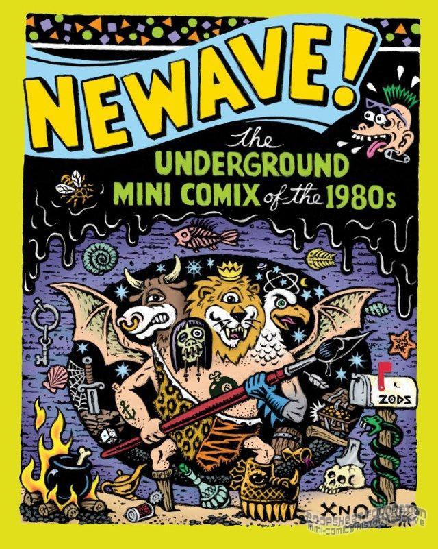 Newave! The Underground Mini Comix of the 1980s