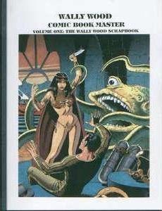 Wally Wood: Comic Book Master Vol. 1