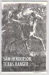 Sam Henderson, Texas Ranger