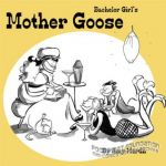 Bachelor Girl's Mother Goose