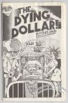 Dying Dollar!, The