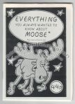 Everything You Always Wanted to Know About Moose