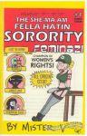 She-Ma'am Fella Hatin' Sorority, The #1