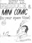 How to Produce a Mini Comic (in your spare time)