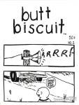 Butt Biscuit #2