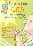 How to Find God in Ordinary Household Objects