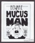 Beware the Mucus Man