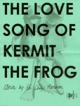 Love Song of Kermit the Frog, The