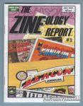Zine-ology Report, The #1