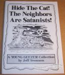 Hide the Cat! The Neighbors Are Satanists!