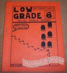 Low Grade #6