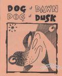Dog of Dawn, Dog of Dusk (2nd)
