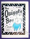 Quiggly Boy, The