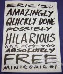 Eric's Amazingly Quickly Done Possibly Hilarious and Absolutely Free Minicomic #1