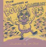 Bad-ventures of Bobo Backslack, The