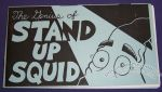 Genius of Stand Up Squid, The