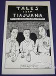 Tales from Tiajuana