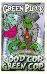 Green Piece: Good Cop Green Cop