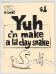 Yuh C'n Make a Lil Clay Snake