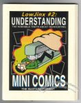 LowJinx #2: Understanding the Horrible Truth About Reinventing Mini Comics