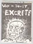 When in Doubt, Excrete