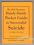 Dick Troutman Handy-Dandy Pocket Guide to Successful Suicide, The